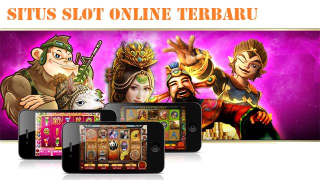 Situs Slot Online Terbaru Dan Terpercaya